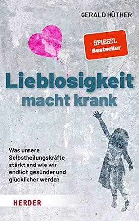 rezensionsbuch gerald huether lieblosigkeit macht krank